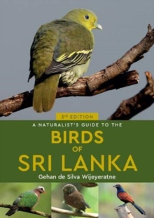 A Naturalist's Guide to the Birds of Sri Lanka (3rd edition)