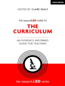 The researchED Guide to The Curriculum : An evidence-informed guide for teachers