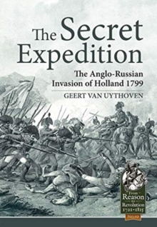 The Secret Expedition : The Anglo-Russian Invasion of Holland 1799