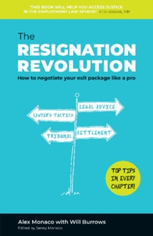 The Resignation Revolution : How to negotiate your exit package like a pro, Paperback / softback Book