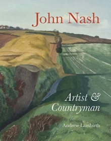 John Nash : Artist and Countryman, Hardback Book
