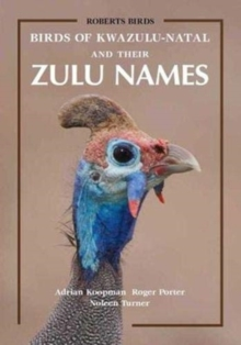 Birds of KwaZulu-Natal and Their Zulu Names, Paperback / softback Book