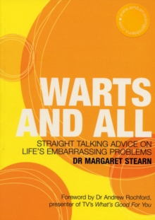 Warts and All : Bubbling with Straight-Talking Advice on Life's Embarrasing Problems, Paperback Book