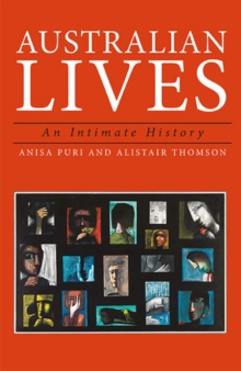 Australian Lives : An Intimate History, Paperback / softback Book