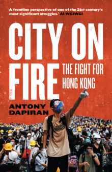 City on Fire : the fight for Hong Kong, EPUB eBook