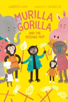 Murilla Gorilla And The Missing Mop, Hardback Book