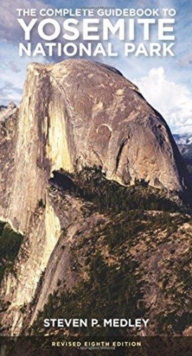 The Complete Guidebook to Yosemite National Park, Paperback Book