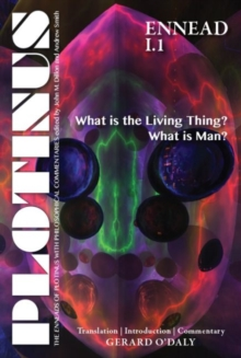 Plotinus Ennead I.1 : What is the Living Thing? What is Man? Translation, with an Introduction, and Commentary, Paperback / softback Book
