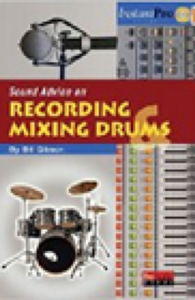 Sound Advice on Recording and Mixing Drums, Mixed media product Book