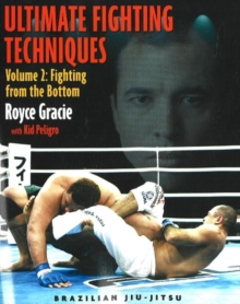 Ultimate Fighting Techniques : Fighting from the Bottom v. 2, Paperback Book