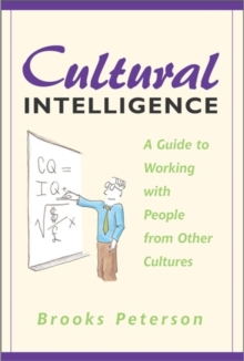 Cultural Intelligence : A Guide to Working with People from Other Cultures, Paperback Book