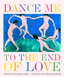 Dance Me to the End of Love, Hardback Book