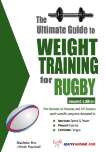 Ultimate Guide to Weight Training for Rugby : 2nd Edtion, Paperback Book