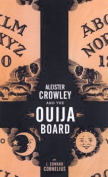 Aleister Crowley and the Ouija Board, Paperback Book
