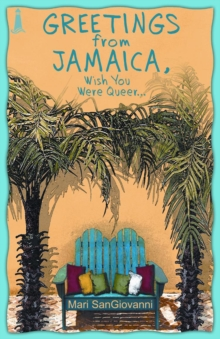 Greetings from Jamaica, Wish You Were Queer, Paperback Book
