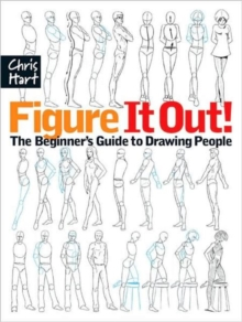 Figure It Out! : The Beginner's Guide to Drawing People, Paperback Book