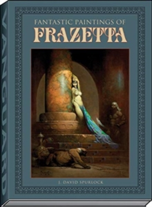Fantastic Paintings of Frazetta, Hardback Book