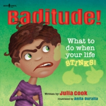 Baditude : What to Do When Your Life Stinks, Paperback / softback Book
