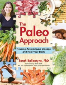 The Paleo Approach : Reverse Autoimmune Disease and Heal Your Body, Paperback Book