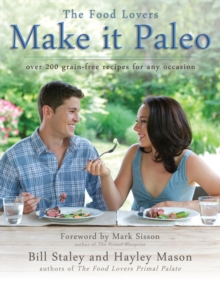 Make it Paleo : Over 200 Grain Free Recipes for Any Occasion, Paperback Book