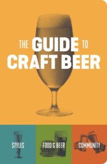 The Guide to Craft Beer, Paperback / softback Book
