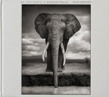 "Nick Brandt: On This Earth : ""On This Earth, A Shadow Falls"", Hardback Book"
