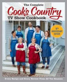 The Complete Cook's Country Tv Show Cookbook 10Th Anniversary Edition, Paperback / softback Book