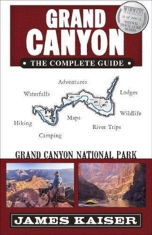 Grand Canyon: The Complete Guide : Grand Canyon National Park, Paperback Book