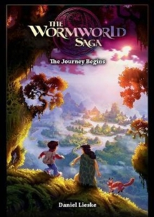 The Wormworld Saga Vol. 1 : The Journey Begins, Paperback Book