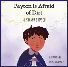 Payton Is Afraid of Dirt, Paperback / softback Book