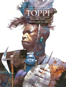 The Collected Toppi vol.4 : The Cradle of Life, Hardback Book