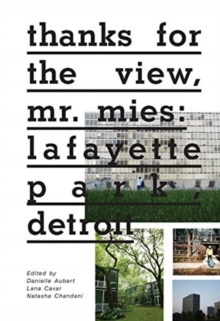 Thanks for the View, Mr. Mies : Lafayette Park, Detroit, Paperback / softback Book