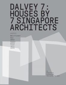Dalvey 7 : Houses by 7 Singapore Architects, Paperback / softback Book