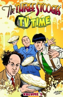 The Three Stooges Vol 2 TPB : TV Time, Paperback / softback Book