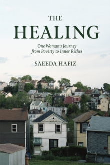 The Healing : One Woman's Journey from Poverty to Inner Riches, Paperback / softback Book