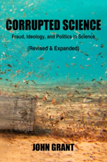 Corrupted Science : Fraud, Ideology and Politics in Science (Revised & Expanded), Paperback / softback Book