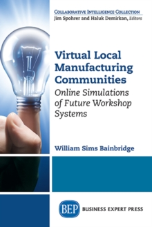 Virtual Local Manufacturing Communities : Online Simulations of Future Workshop Systems, EPUB eBook