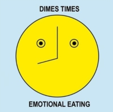 Dimes Times : Emotional Eating, Hardback Book