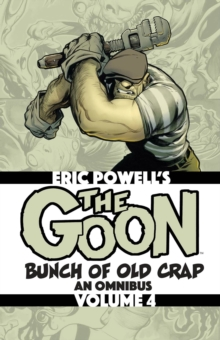 The Goon: Bunch of Old Crap Volume 4: An Omnibus