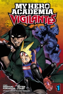 My Hero Academia: Vigilantes, Vol. 1, Paperback Book