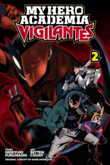 My Hero Academia: Vigilantes, Vol. 2, Paperback / softback Book