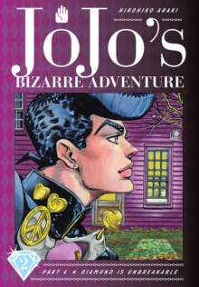 JoJo's Bizarre Adventure: Part 4--Diamond Is Unbreakable, Vol. 2, Hardback Book