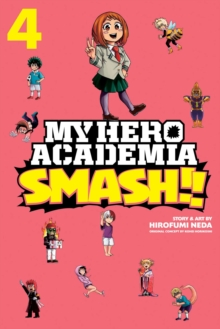 My Hero Academia: Smash!!, Vol. 4, Paperback / softback Book