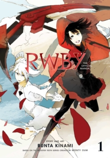 RWBY: The Official Manga, Vol. 1 : The Beacon Arc, Paperback / softback Book