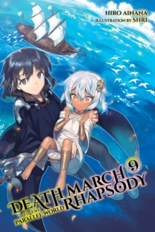 Death March to the Parallel World Rhapsody, Vol. 9 (light novel), Paperback / softback Book