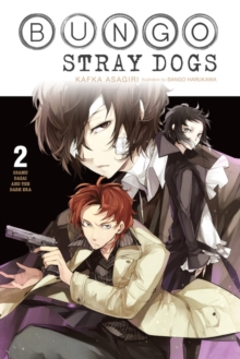 Bungo Stray Dogs, Vol. 2 (light novel) : Osamu Dazai and the Dark Era, Paperback / softback Book