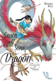 Seven Little Sons of the Dragon: A Collection of Seven Stories, Paperback / softback Book
