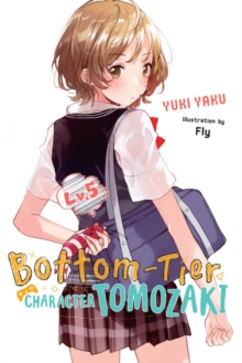 Bottom-Tier Character Tomozaki, Vol. 5 (light novel)