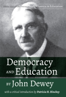 Democracy and Education by John Dewey : With a Critical Introduction by Patricia H. Hinchey, Paperback / softback Book