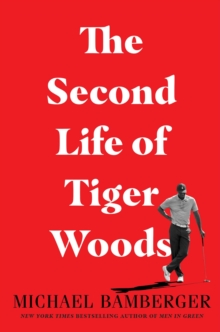 The Second Life of Tiger Woods, Hardback Book